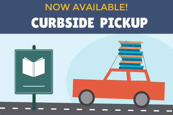 Contact Free Curbside Pickup - Available at Both Library Branches